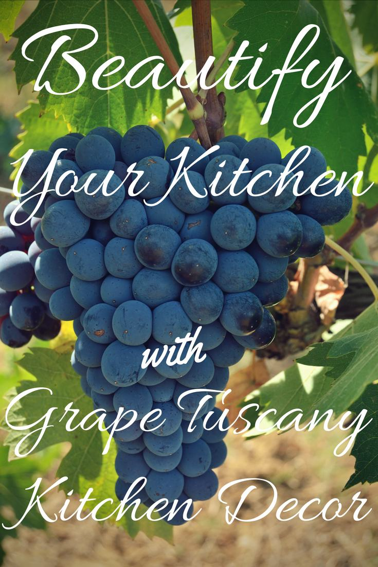 Beautify Your Kitchen With Enchanting Tuscany Grapes Decor
