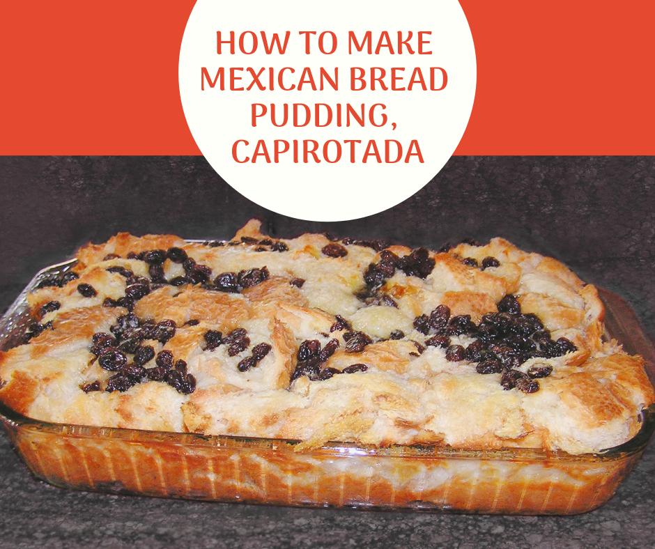 Mexican Bread Pudding Capirotada