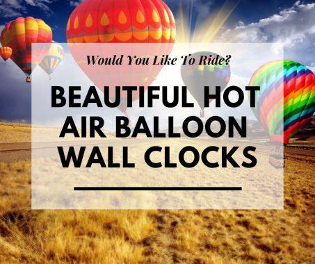 Hot Air Balloon Wall Clocks