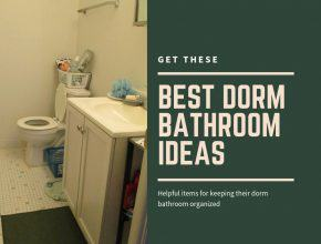 Best Dorm Bathroom Ideas