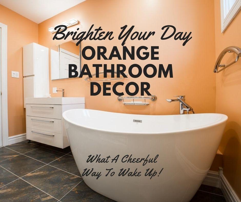 Brighten Your Day With Wonderful Orange Bathroom Decor